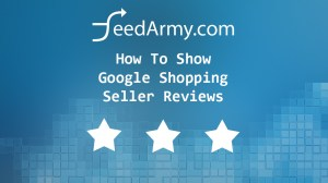 How-To-Show-Google-Shopping-Seller-Reviews