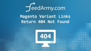 Magento Variant Links Return 404 Not Found