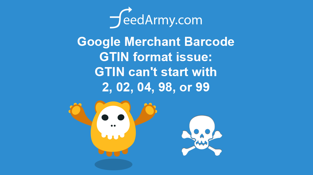 Google Merchant Barcode GTIN format issue: GTIN can't start with 2, 02, 04, 98, or 99