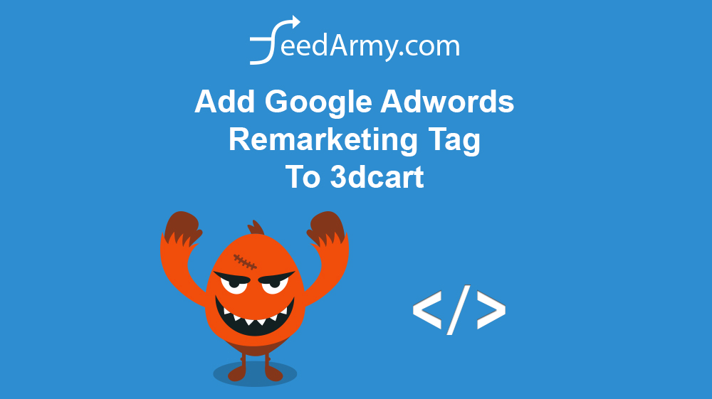 Add Google Adwords Remarketing Tag To 3dcart