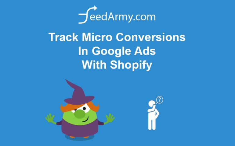 Track Micro Conversions In Google Ads With Shopify