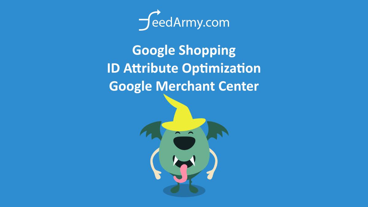 Google Shopping ID Attribute Optimization - Google Merchant Center