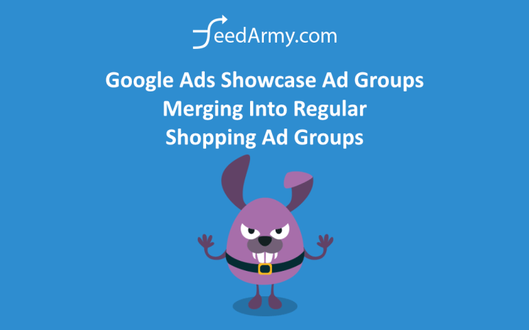 Google Ads Showcase Ad Groups Merging Into Regular Shopping Ad Groups