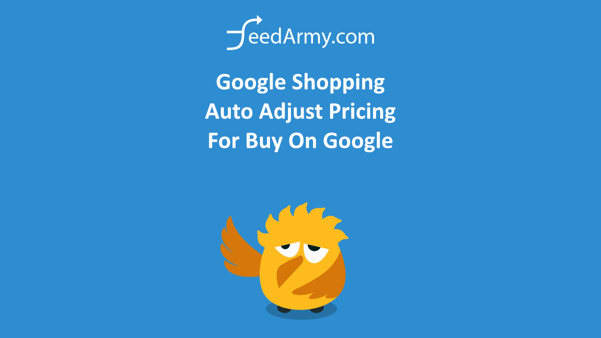 Google Shopping Auto Adjust Pricing For Buy On Google