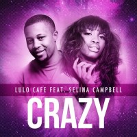 "PREMIERE: Lulo Café ft. Selina Campbell - ""Crazy"" 