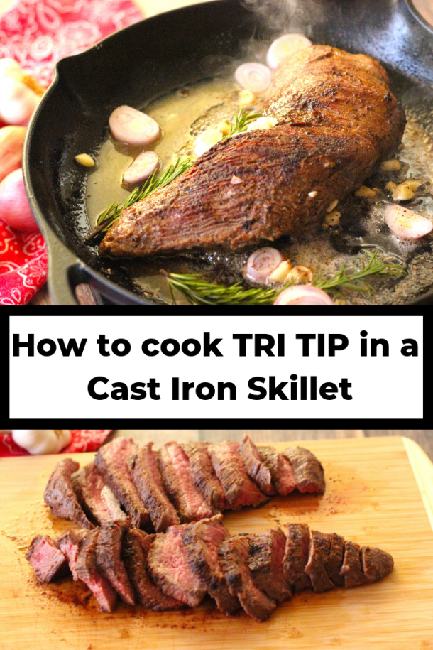 Pinterest image with the text 'How to cook Tri Tip in a Cast Iron Skillet', with images of tri tip in a cast iron skillet and sliced tri tip on a wooden cutting board.