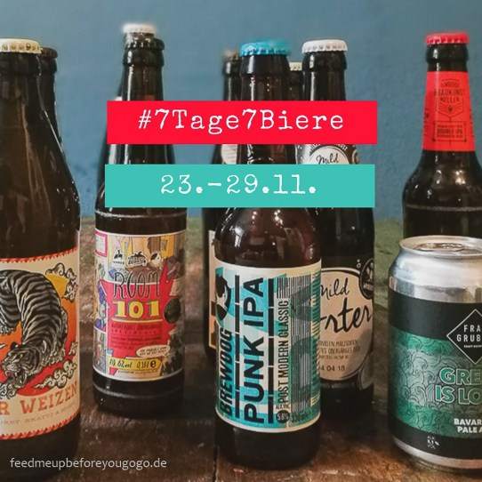 7Tage7Biere Instagram Craft Beer Challenge Feed me up before you go-go
