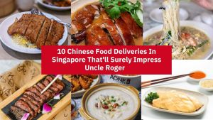 10 Chinese Food Deliveries In Singapore That'll Surely Impress Uncle Roger