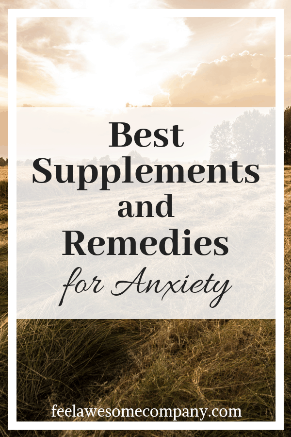 Best Supplements and Remedies for Anxiety (A Helpful Guide