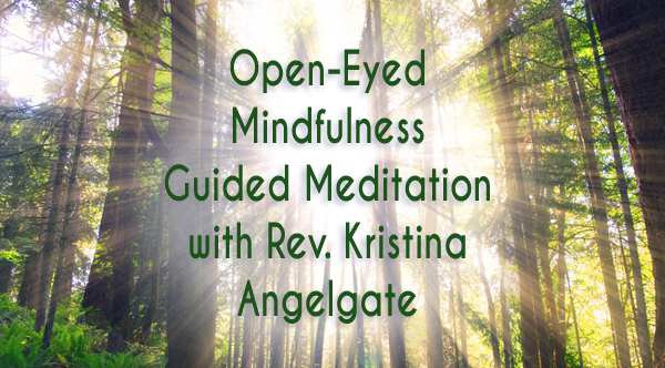 Open Eyed Guided Meditation
