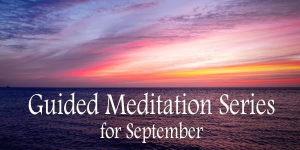 Guided Meditation Series for September 2021