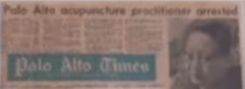 "Grainy photo of an old issue of the Palo Alto Times, headline reading, ""Palo Alto Acupuncture Practitioner Arrested"""