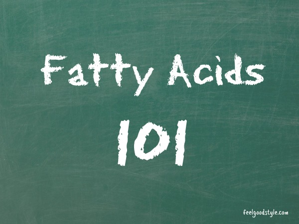Fatty Acids 101