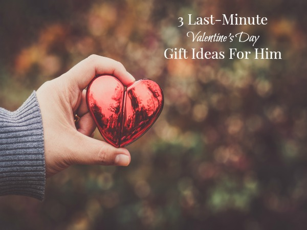 3 Last-Minute Valentine's Day Gift Ideas For Him