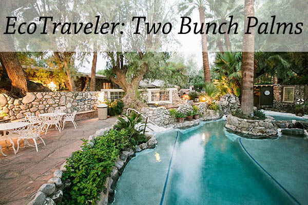 Ecotraveler: Two Bunch Palms Spa and Resort