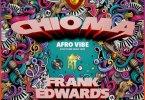 Frank Edwards – Chioma Afro(Mp3 Download + Lyrics)