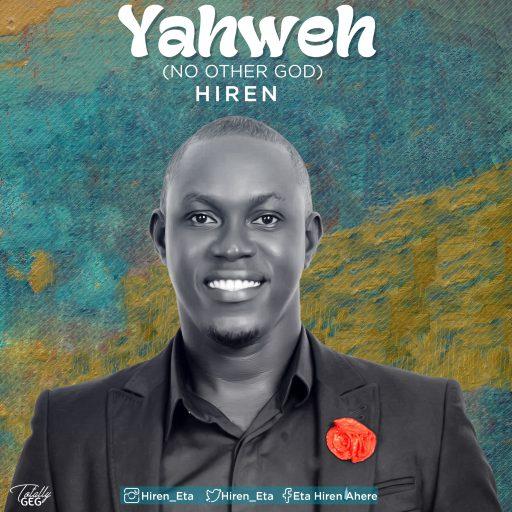Hiren – Yaweh (No Other God)(Mp3 Download + Lyrics)