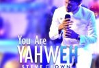Steve Crown – You Are Yahweh(Mp3 Download + Lyrics)