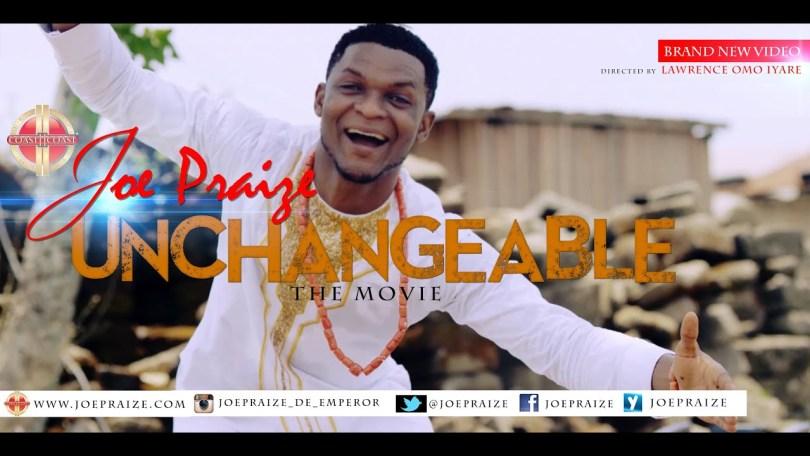 Unchangeable – Joe Praize (Mp3 Download + Lyrics)