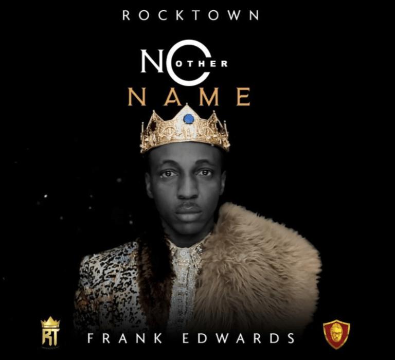 Frank Edward – No Other Name (Mp3 Download + Lyrics)