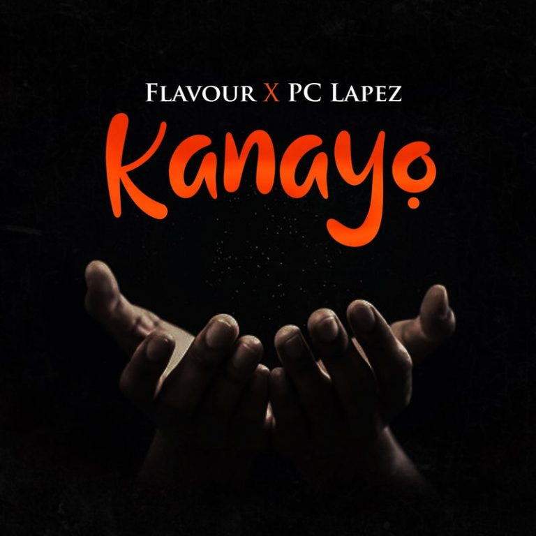 Pc Lapez Ft. Flavour – Kanayo (Mp3 Download + Lyrics)