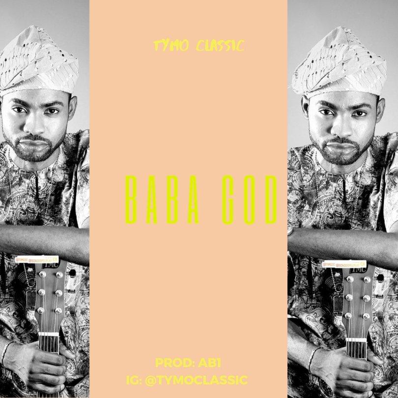 Baba God- Tymo Classic (Mp3 Download + Lyrics)