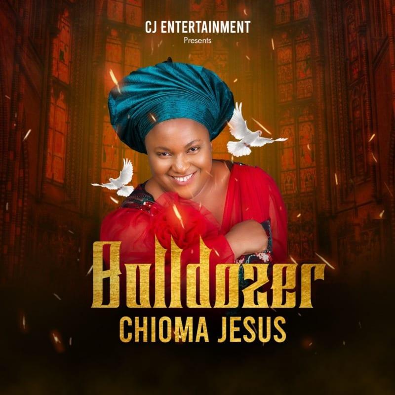 Chioma Jesus – Bulldozer (Mp3 Download + Lyrics)