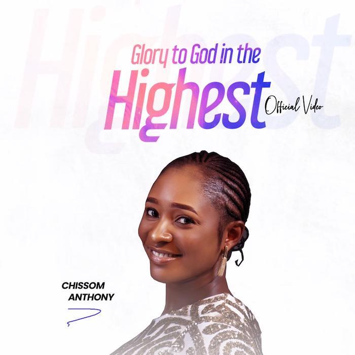 Chissom Anthony – Glory to God in the Highest (Mp3 Download + Lyrics)