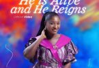 Chissom Anthony – He is Alive and He Reigns (Mp3 Download + Lyrics)
