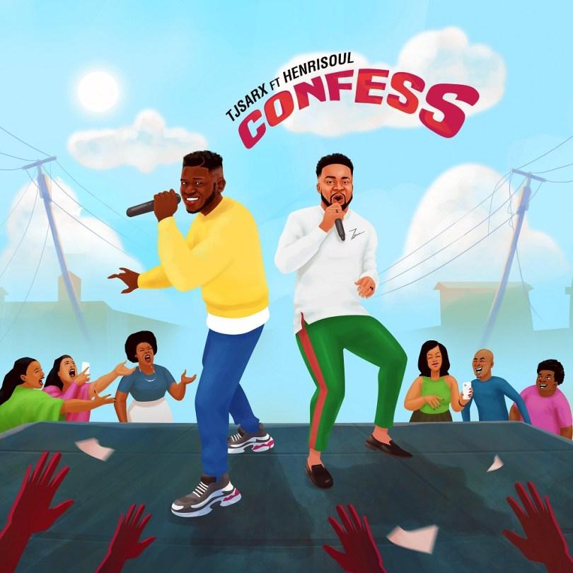 Confess – Tjsarx feat. Henrisoul (Mp3 Download + Lyrics)
