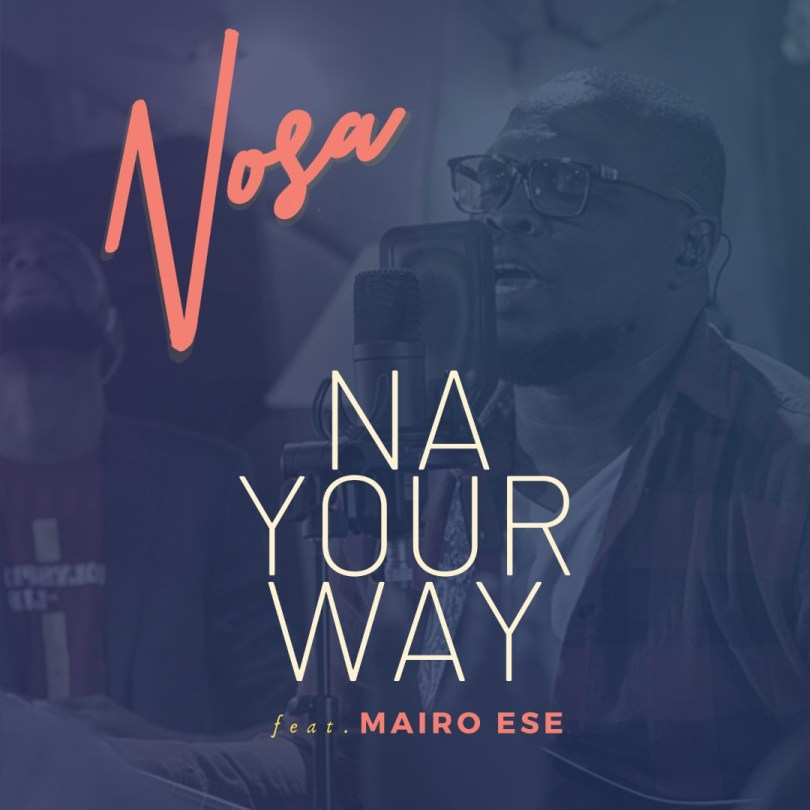 Nosa – Na Your Way (Mp3 Download + Lyrics)
