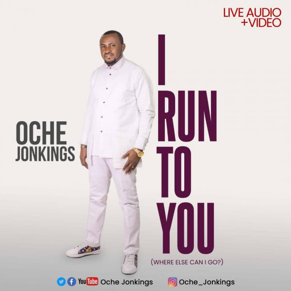 Oche Jonkings – I Run To You (Mp3 Download + Lyrics)