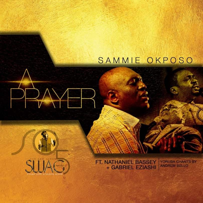 Sammie Okposo – A Prayer (Mp3 Download + Lyrics)