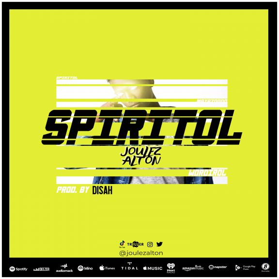 Spiritol- Joulez Alton (Mp3 Download + Lyrics)