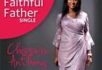 Chissom Anthony – Faithful Father (Mp3 Download + Lyrics)