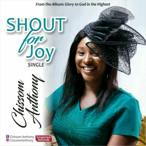 Chissom Anthony – Shout for Joy (Mp3 Download + Lyrics)