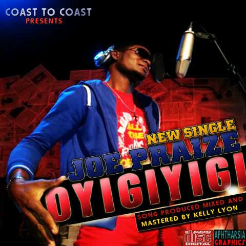 Joe Praise – Oyigiyigi (Mp3 Download + Lyrics)