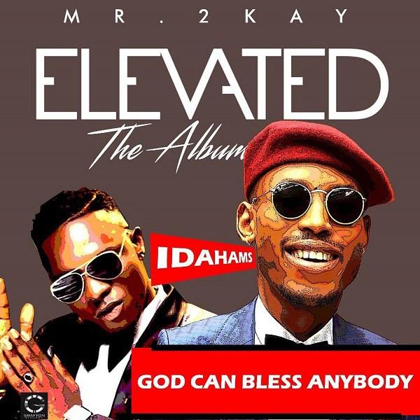Mr 2kay – God can bless anybody (Mp3 Download + Lyrics)