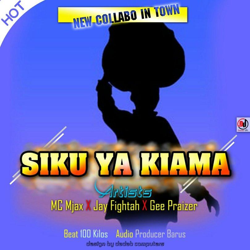 Siku ya kiama – Mc Mjax,jay Fightah & Gee Praizer (Mp3 Download + Lyrics)