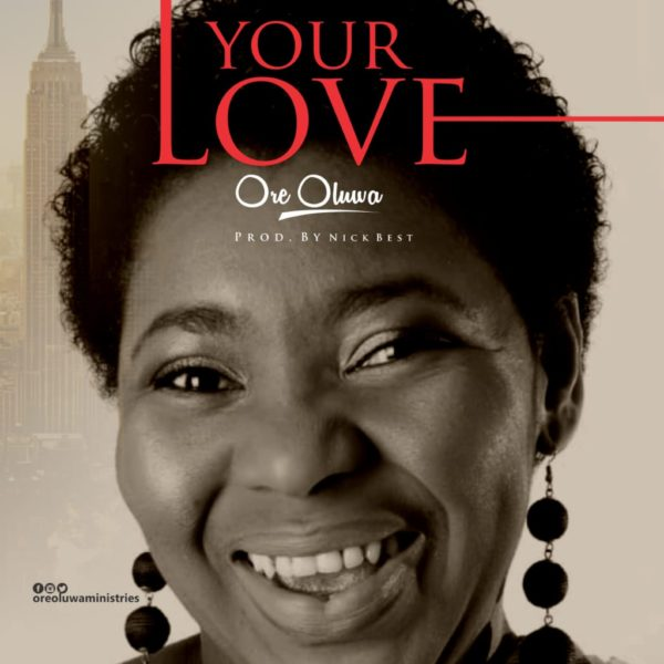 Oreoluwa – Your love (Mp3 Download + Lyrics)
