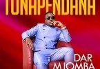 Tunapenda - Dar Mjomba (Mp3 Download + Lyrics)