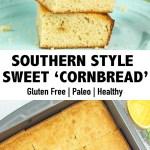 GLUTEN FREE SOUTHERN STYLE SWEET 'CORNBREAD' RECIPE
