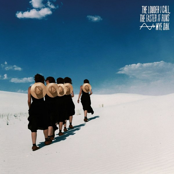 Wye Oak: The Louder I Call The Faster It Runs