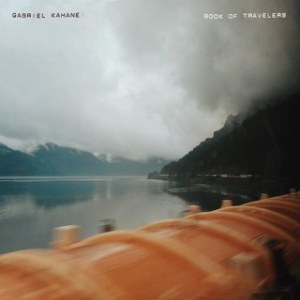 Best Bang For Your Buck Pt. 3 - Gabriel Kahane: Book of Travelers