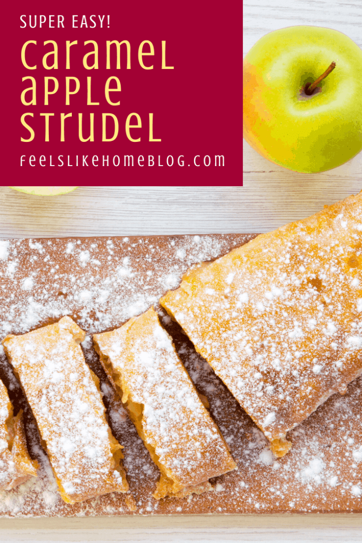 Insanely Easy Caramel Apple Strudel