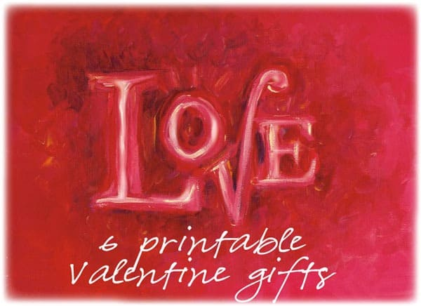 Homemade Valentines Day 6 Printable Valentine Gifts