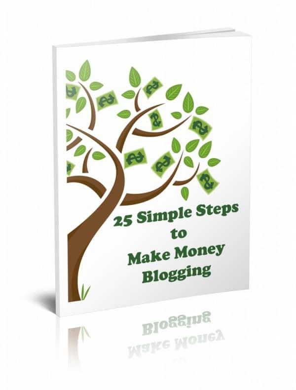 25 Simple Steps to Make Money Blogging