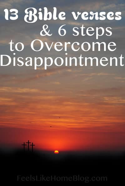 13 Scripture Bible Verses to overcome disappointment - The words and truths of the Lord God and Jesus Christ from scripture will comfort your heart when you are disappointed, bringing faith, hope, and strength into your spirit. Everyone experiences disappointment in life and these Bible verses will help you to heal.