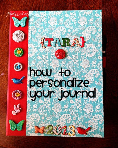 How To Personalize Your Journal Feels Like Home