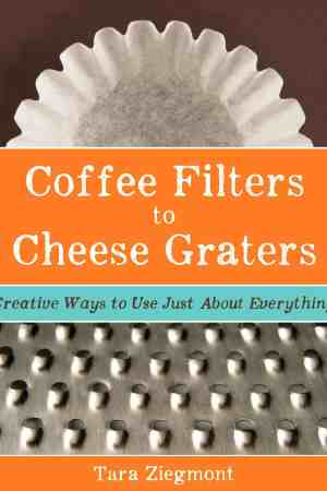Coffee Filters to Cheese Graters - Creative Ways to Use Just About Everything - This amazing ebook is full of lists on how to use most of the things in your kitchen, from muffin tins to bundt pans to baking soda to aluminum foil and vinegar.